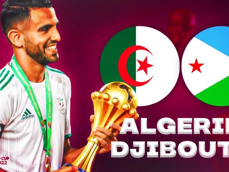 موعد والقنوات الناقلة لمباراة الجزائر ضد جيبوتي في تصفيات كأس العالم 2022